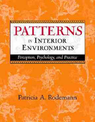 Patterns in Interior Environments: Perception, Psychology, and Practice (Hardback)