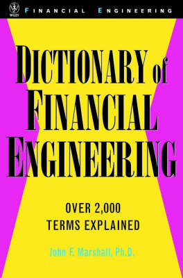 Dictionary of Financial Engineering - Wiley Series in Financial Engineering (Hardback)