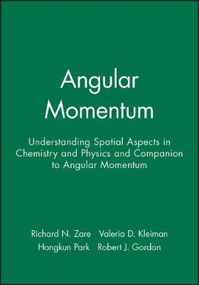 Angular Momentum: Understanding Spatial Aspects in Chemistry and Physics and Companion to Angular Momentum (Hardback)