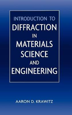 Introduction to Diffraction in Materials Science and Engineering (Hardback)