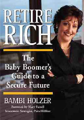 Retire Rich: The Baby Boomer's Guide to a Secure Future (Hardback)