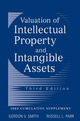 Valuation of Intellectual Property and Intangible Assets: 2003 Cumulative Supplement (Paperback)