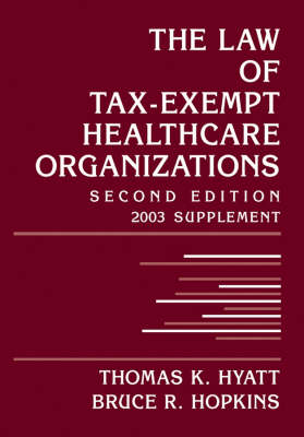 The Law of Tax-exempt Healthcare Organizations: 2003 Cumulative Supplement (Paperback)