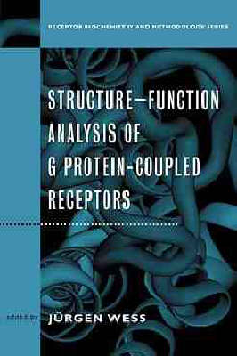 Structure-Function Analysis of G Protein-Coupled Receptors - Receptor Biochemistry and Methodology (Hardback)
