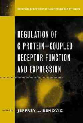 Regulation of G Protein Coupled Receptor Function and Expression: Receptor Biochemistry and Methodology - Receptor Biochemistry and Methodology (Hardback)