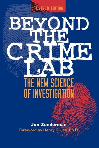 Beyond the Crime Lab: The New Science of Investigation (Paperback)