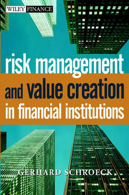 Risk Management and Value Creation in Financial Institutions (Hardback)