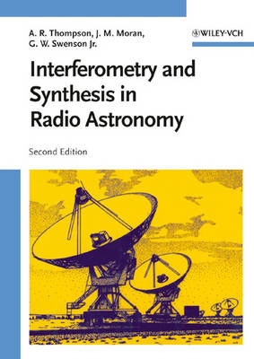 Interferometry and Synthesis in Radio Astronomy (Hardback)