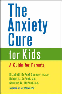 The Anxiety Cure for Kids: A Guide for Parents (Paperback)