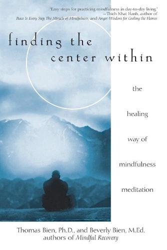 Finding the Center within: The Healing Way of Mindfulness Meditation (Paperback)