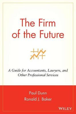 The Firm of the Future: A Guide for Accountants, Lawyers, and Other Professional Services (Hardback)