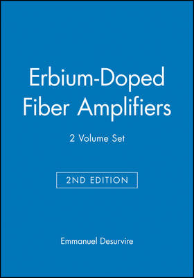 Erbium-Doped Fiber Amplifiers, 2 Volume Set - Wiley Series in Telecommunications and Signal Processing (Hardback)