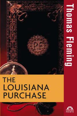 The Louisiana Purchase - Turning Points in History (Hardback)