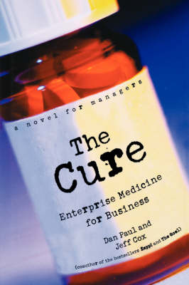 The Cure: Enterprise Medicine for Business: A Novel for Managers (Paperback)