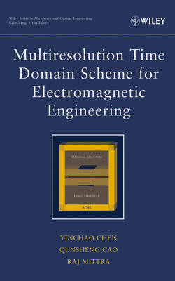 Multiresolution Time Domain Scheme for Electromagnetic Engineering - Wiley Series in Microwave and Optical Engineering (Hardback)