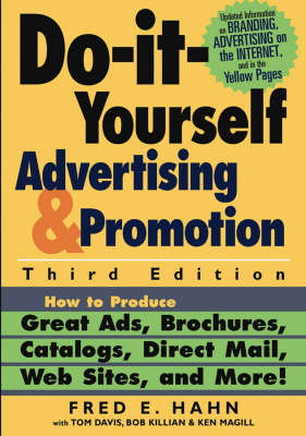 Do-it-yourself Advertising and Promotion: How to Produce Great Ads, Brochures, Catalogs, Direct Mail, Web Sites, and More! Third Edition (Paperback)