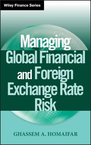 Managing Global Financial and Foreign Exchange Rate Risk - Wiley Finance (Hardback)
