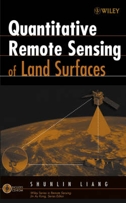 Quantitative Remote Sensing of Land Surfaces - Wiley Series in Remote Sensing and Image Processing (Hardback)