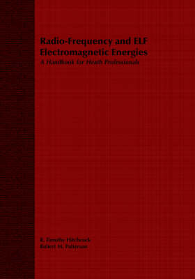 Radio-Frequency and ELF Electromagnetic Energies: A Handbook for Health Professionals (Paperback)