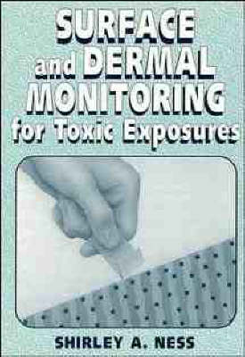Surface and Dermal Monitoring for Toxic Exposures (Paperback)