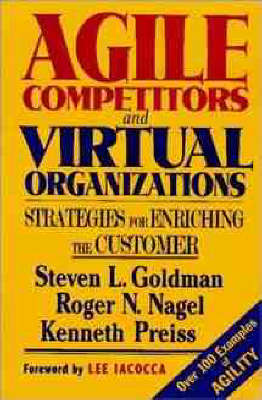 Agile Competitors and Virtual Organizations: Strategies for Enriching the Customer (Hardback)