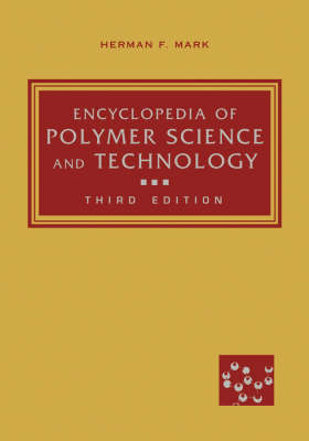 Encyclopedia of Polymer Science and Technology: Pt. 1 (Hardback)