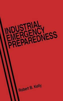 Industrial Emergency Preparedness (Hardback)