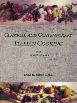 Classical and Contemporary Italian Cooking for Professionals (Paperback)