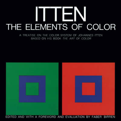 "The Elements of Color: A Treatise on the Color System of Johannes Itten, Based on His Book ""The Art of Color"" (Hardback)"