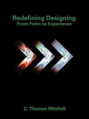Redefining Designing: From Form to Experience (Paperback)