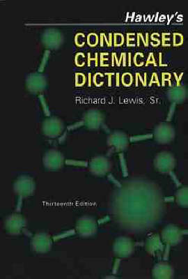 Hawley's Condensed Chemical Dictionary (Hardback)