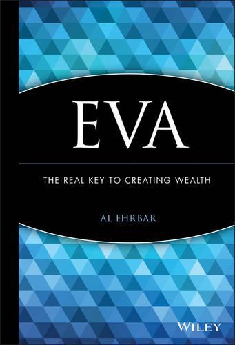 Eva: The Real Key to Creating Wealth (Hardback)