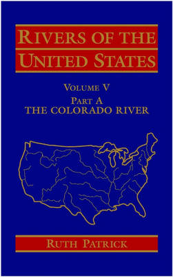 Rivers of the United States, Volume V Part A: The Colorado River - Rivers of the United States (Hardback)