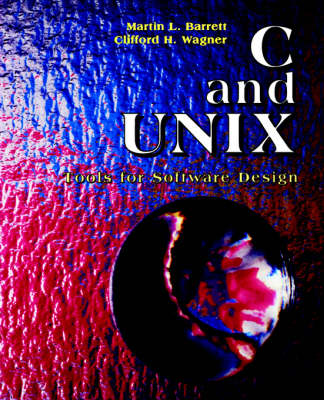 C and UNIX: Tools for Software Design (Paperback)