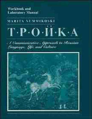 Troika: A Communicative Approach to Russian Language, Life and Culture (Paperback)