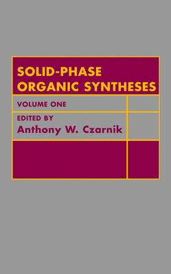 Solid Phase Organic Syntheses: v. 1 - Wiley Series on Solid-Phase Organic Syntheses (Hardback)