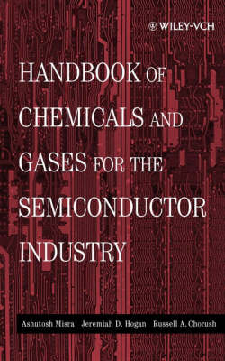 Handbook of Chemicals and Gases for the Semiconductor Industry (Hardback)
