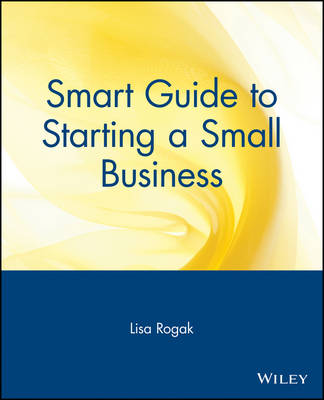 Smart Guide to Starting a Small Business - The Smart Guides Series (Paperback)