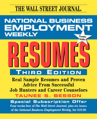 National Business Employment Weekly Resumes-: Real Sample Resumes and Proven Advice from Successful Job Hunters and Career Counselors - National Business Employment Weekly Premier S. (Paperback)