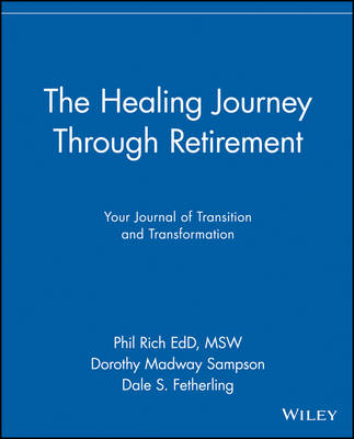 The Healing Journey Through Retirement: Your Journal of Transition and Transformation - The Healing Journey Series (Paperback)