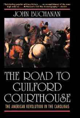 The Road to Guilford Courthouse: The American Revolution in the Carolinas (Paperback)