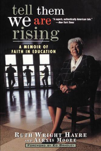 Tell Them We are Rising: A Memoir of Faith in Education (Paperback)