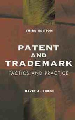 Patent and Trademark Tactics and Practice (Hardback)