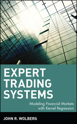 Expert Trading Systems: Modeling Financial Markets with Kernel Regression - Wiley Trading (Hardback)