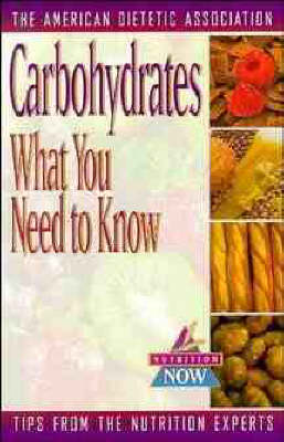 Carbohydrates: What You Need to Know - Nutrition Now Series (Paperback)