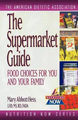 The Supermarket Guide: Food Choices for You and Your Family - Nutrition Now Series (Paperback)
