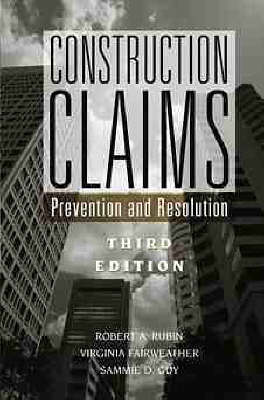 Construction Claims: Prevention and Resolution (Hardback)