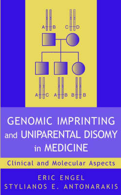 Genomic Imprinting and Uniparental Disomy in Medicine: Clinical and Molecular Aspects (Hardback)