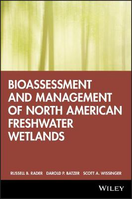 Bioassessment and Management of North American Freshwater Wetlands (Hardback)