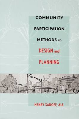 Community Participation Methods in Design and Planning (Hardback)